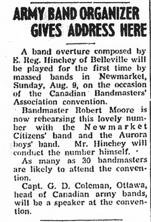 A band overture compsed by E Reg. Hinchey of Belleville will be played for the first time by massed bands in Newmarket